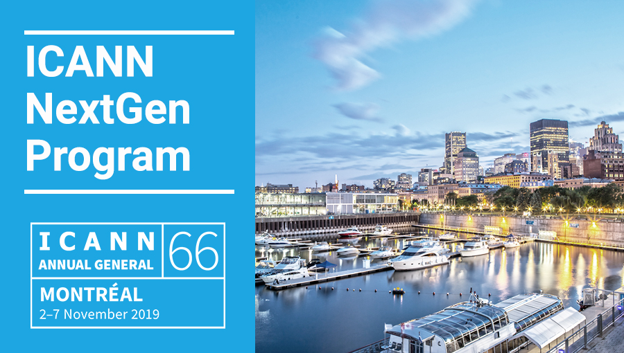 ICANN NextGen Program | ICANN66 Annual General | Montréal 2-7 November 2019
