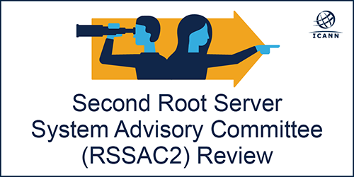 Second Root Server System Advisory Committee (RSSAC2) Review