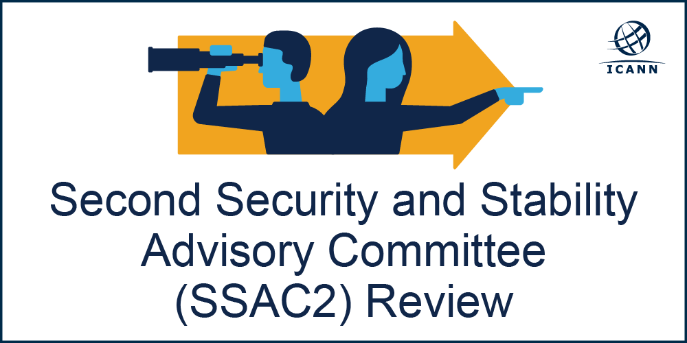 Second Security and Stability Advisory Committee (SSAC2) Review