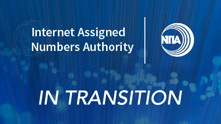A blue background with the text 'Internet Assigned Numbers Authority, NTIA, In Transition' in the foreground